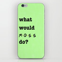 What Would ROSS Do? (1 of 7) - Watercolor iPhone Skin