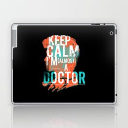 Funny Keep Calm I'm A Almost Doctor Medicine Practice Student Gift Laptop & iPad Skin