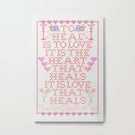 To heal is to love Metal Print