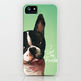 I Love My Frenchie iPhone Case