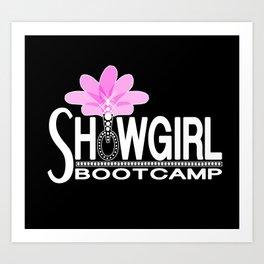 SHOWGIRL BOOTCAMP Art Print