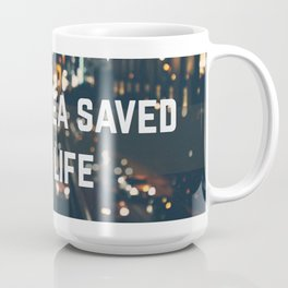 Cuppa Tea Saved My Life Coffee Mug