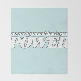 no one is you and that is your power Throw Blanket