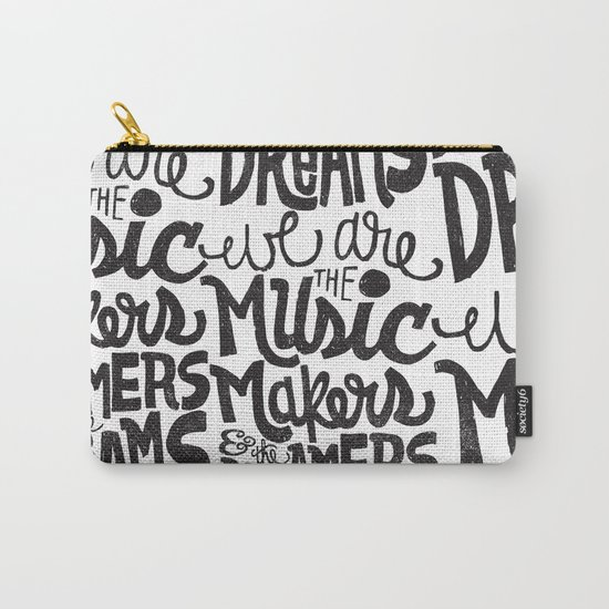 WE ARE THE MUSIC MAKERS... Carry-All Pouch