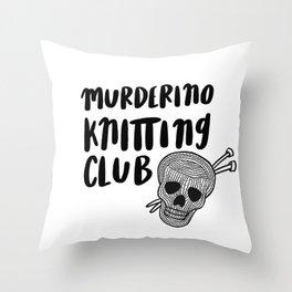 Murderino knitting club Throw Pillow