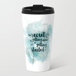 The Secret of Getting Ahead is Getting Started Travel Mug