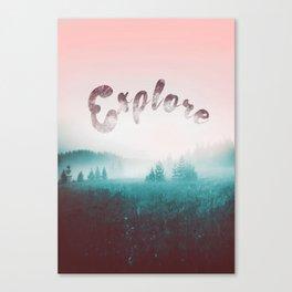 Explore the Wild. Wanderlust Canvas Print
