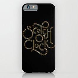Scotch O' Clock iPhone Case