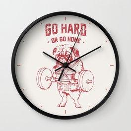 GO HARD OR GO HOME Wall Clock