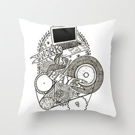 Work is Play Throw Pillow