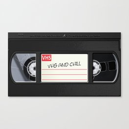 VHS and Chill Canvas Print