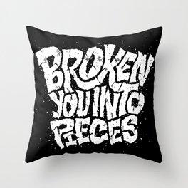 Broken You Into Pieces Throw Pillow