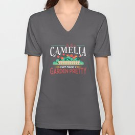 Gardening Gifts Its The Camelia, That Makes A Garden Pretty Unisex V-Neck