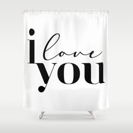 I love You | Motivational Inspirational Typography Letter Art Shower Curtain