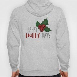 Happy Holly-Days! Hoody