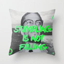 Stumbling is not falling Throw Pillow