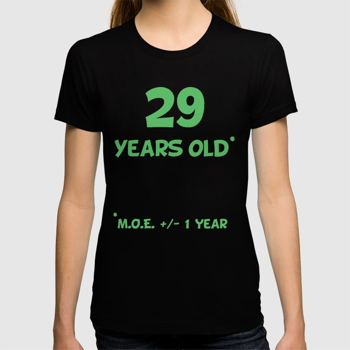 29 Years Old Plus Or Minus 1 Year Funny 30th Birthday T Shirt By Awesomeart