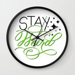 Stay Weird 1 Wall Clock