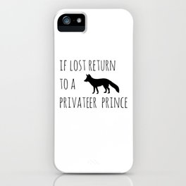 If lost return to a privateer prince iPhone Case