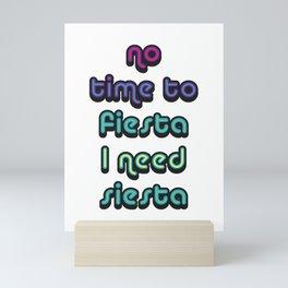 No Time To Fiesta Mini Art Print