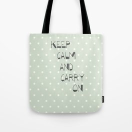 Keep Calm and Carry on ~ polka dot ~ poster ~ typography ~ illistration Tote Bag