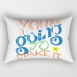 You're (Not) Going To Make It // HAND-LETTERED Rectangular Pillow