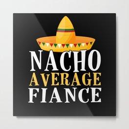 Engagement Nacho Metal Print