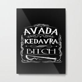 Avada Kedavra Bitch Potter Metal Print