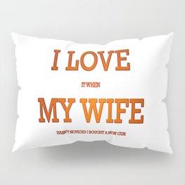 I love my wife and guns Pillow Sham
