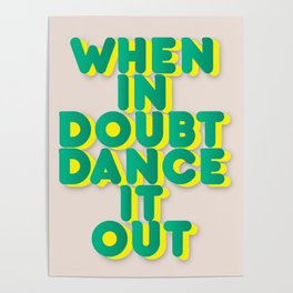 When in doubt dance it out no2 Poster