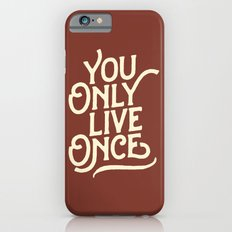 You Only Live Once iPhone 6s Slim Case