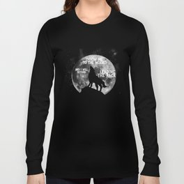 Throw me to the Wolves and i will return Leading the Pack Long Sleeve T-shirt
