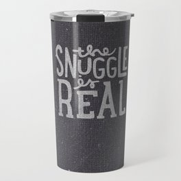the snuggle is real Travel Mug