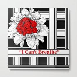 """I can't breathe"" Metal Print"