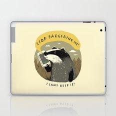 stop badgering me Laptop & iPad Skin