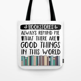 Bookstores Always Remind Me That There Are Good Things In This World (V2) Tote Bag