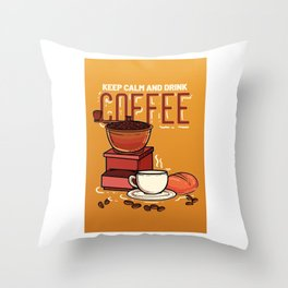 Keep Calm And Drink Coffee Bean American Breakfast Throw Pillow