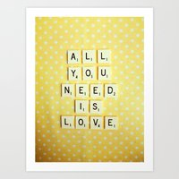 all you need is love Art Prints featuring All You Need is Love by happeemonkee