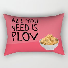 ALL YOU NEED IS PLOV Rectangular Pillow