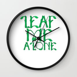Sarcastic Leaf Me Alone Leave Me Alone Introvert Wall Clock