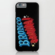 Bronco Bamma! iPhone 6s Slim Case