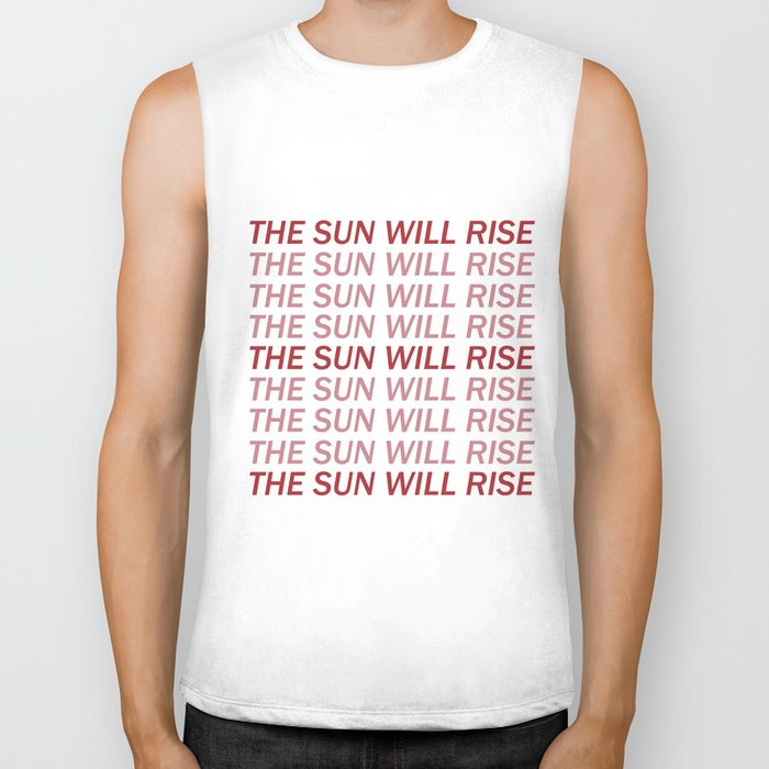THE SUN WILL RISE Biker Tank