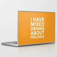 alcohol Laptop & iPad Skins featuring I HAVE MIXED DRINKS ABOUT FEELINGS (Alcohol) by CreativeAngel