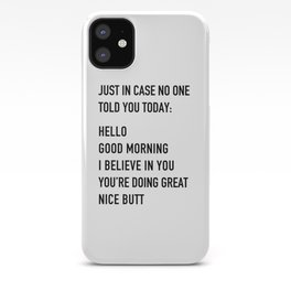 Just in case no one told you today iPhone Case
