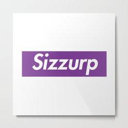 Sizzurp Metal Print