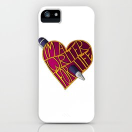 Writer for Life iPhone Case