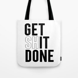 Get Shit Done, Wall Art Tote Bag