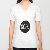 nope V-neck T-shirts featuring Nope by Abbie Imagine