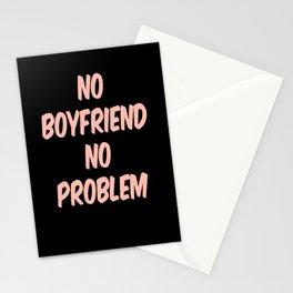 No boyfriend, no problem Stationery Cards