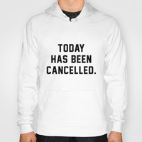 xbox Hoodies featuring Today has been Cancelled by Text Guy